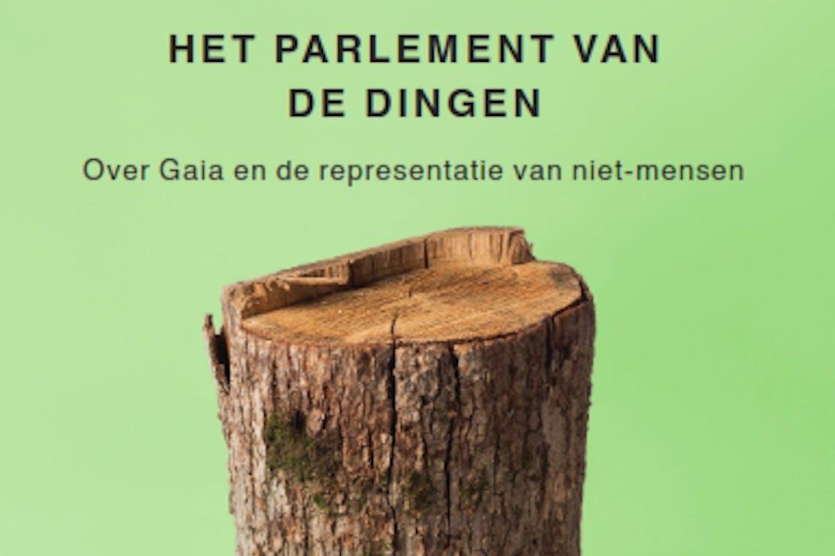 Het parlement van de dingen. Over Gaia en de representatie van niet-mensen. Bruno Latour, 2020, Boom uitgevers, 152 blz., ISBN 9789024433285.